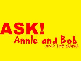 Ask Annie and Bob and the gang! by pjcb12