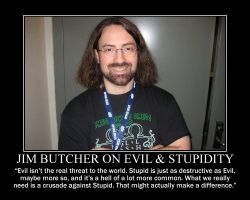Jim Butcher on Evil and Stupidity by fiskefyren