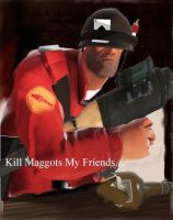 KILL MAGGOTS MY FRIENDS by ROFL-BOT