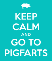 Keep Calm And Go To Pigfarts by Jedi-Solo