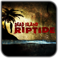 Dead Island: Riptide v1 by PirateMartin
