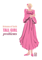 Tall Girl Problems - Brienne Style by FionaCreates