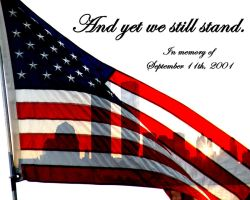 And Yet We Still Stand - September 11, 2001 by WillFactorMedia