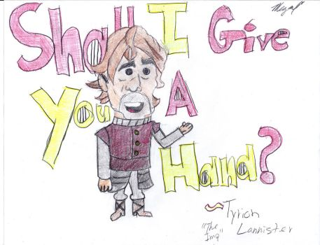 Tyrion, Shall I Give you a Hand, Colored by Tyrion-Little-Lion