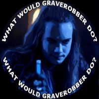 What Would Graverobber do? by GodofPH