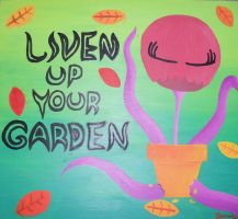 Liven Up Your Garden by Mad-Jim-McKracken