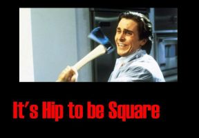 It's Hip to be Square by KaArtBrasil