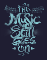 THE MUSIC STILL GOES ON by dandingeroz