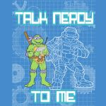 TMNT T Shirt contest Talk Nerdy To Me by theblindalley