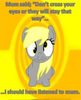 Oh Derpy Hooves, when will you listen? by beats0me