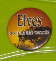'Elves do it in the woods' button by BlackUnicornWood
