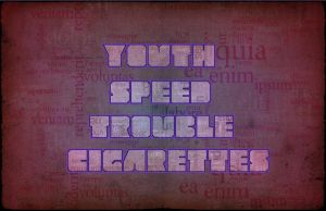 Youth Speed Trouble Cigarettes by Neesalol
