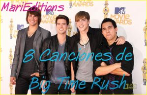 Pack de 8 Canciones de Big Time Rush by MariiEdiitiions