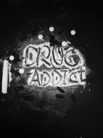 Drug addict by sacadura