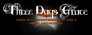Three Days Grace...June 5th Announcement! by Nevbreak