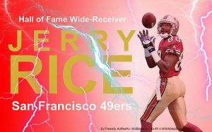 Jerry Rice (San Francisco 49ers) Hall of Famer by Keiffer-Boy