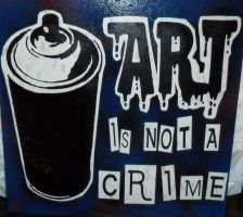 Art is Not a Crime Blue by punkdaddy74