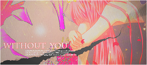 Without You by Sosweetforyou