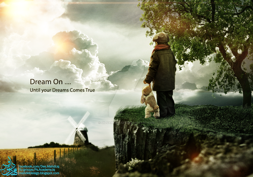 Dream On Until Your Dreams Cames True by Gilgamesh-Art