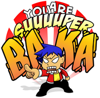 YOU ARE SUPER BAKA by SonGoharotto