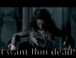 I want him dead!...gif long vision by MagicalPictureMaker