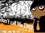 don't call me emo by daptosto