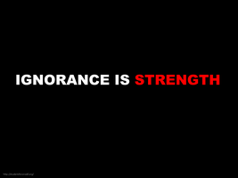 Ignorance is Strength by disinformatique