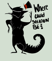 WHERE OH WHERE IS SHADOW? by SKELEFRENZY