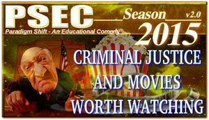PSEC 2015 Criminal Justice and Movies Worth Watchi by paradigm-shifting