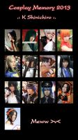 Cosplay Memory 2013 by K-Shinichiro