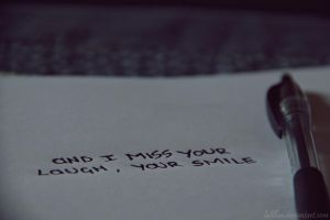 I miss your laugh, your smile by LaLillaa