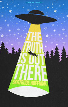 the truth is out there by truants