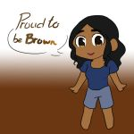 Proud To Be Brown by misschocoholic