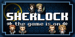 SHERLOCK: THE GAME IS ON (Banners) by SherlockTheGame