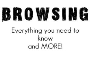 Browsing: All you need to know by brennennn