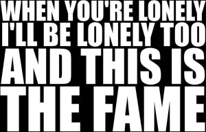 Lonely Fame BTW - Lady GaGa by anoanoanoano