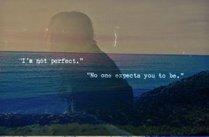 It's Okay to NOT Be Perfect by ThisIsAboutMe