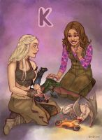 K for Kaylee and Khaleesi by ChateNoire