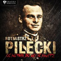 Rotmistrz Pilecki - volunteer to Auschwitz camp by N4020
