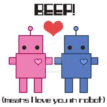 Beep! Means I love you in robot by Debra-Marie
