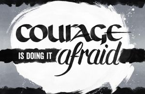 Courage is Doing It Afraid - WIP by dani-kelley