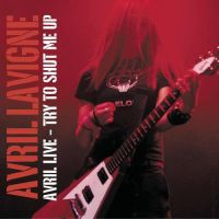 Avril Lavigne - Try To Shut Me Up by Camyloveonedirection