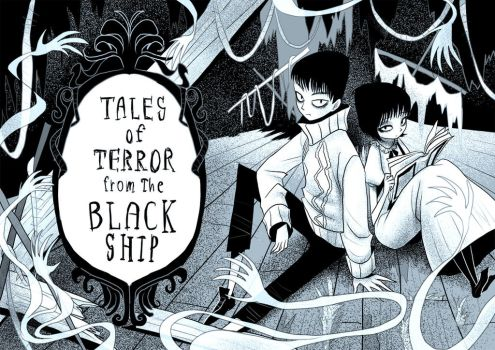 Tales of Terror from the BLACK SHIP by CottonValent