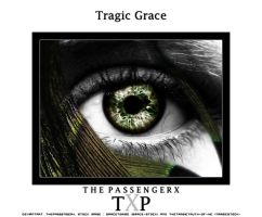 Tragic Grace by ThePassengerX