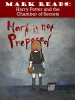Mark Reads Contest Entry: Chamber of Secrets by cozyfire