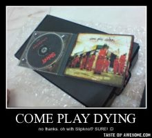 Come Play Dying by thomasisnotmyname14