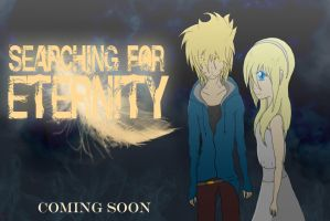 Searching for Eternity | Coming Soon by Bllitzura