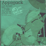 Applejack - Raise This Barn - Covers + Remixes by impala99