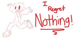 I REGRET NOTHING! by SapphireCharm0089