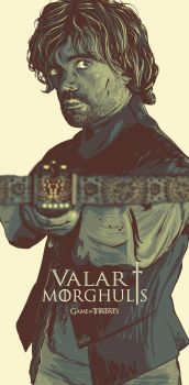 Valar Morghulis / Tyrion by GranadaVector